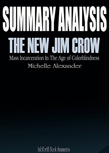 SUMMARY The New Jim Crow: Mass Incarceration In The Age Of Colorblindness