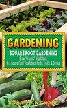Gardening: Square Foot Gardening - Grow