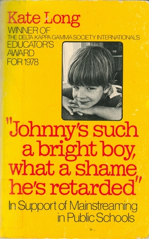 Johnny's Such a Bright Boy, What a Shame He's Retarded