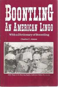 Boontling, an American Lingo: With a Dictionary of Boontling