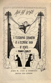 All by wire; a telegraphic explanation of a telepathic union of hearts