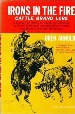 Irons In The Fire: Cattle Brand Lore