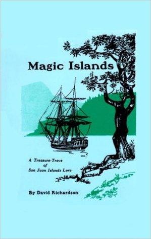 Magic Islands: A Treasure-Trove of San Juan Islands Lore