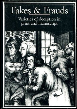 Fakes & Frauds: Varieties of Deceptions in Print and Manuscript