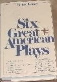 Six Great American Plays