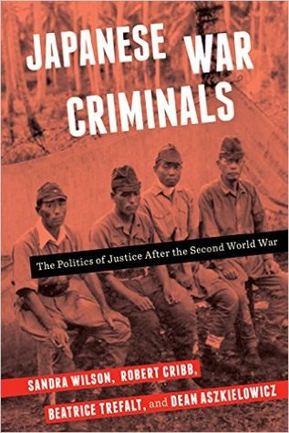 Japanese War Criminals: The Politics of Justice After the Second World War