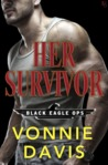 Her Survivor (Black Eagle Ops, #1)