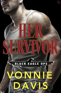 Her Survivor (Black Eagle Ops, #1) by Vonnie Davis