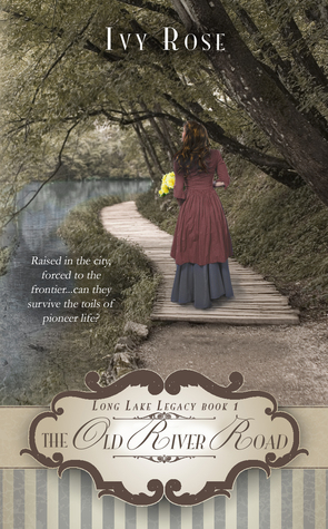 The Old River Road (Long Lake Legacy, #1)