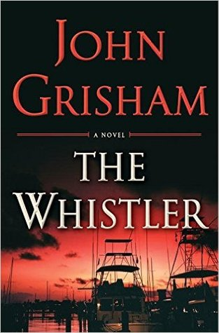 Book cover The Whistler by John Grisham, bedside books, reading list