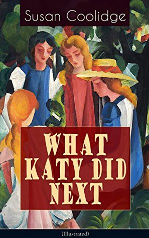 WHAT KATY DID NEXT (Illustrated): The Humorous European Travel Tales of the Spirited Young Woman