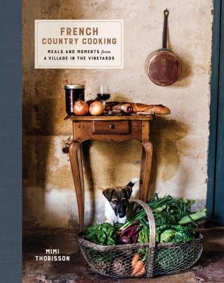 French Country Cooking: Recipes and Stories from a French Village