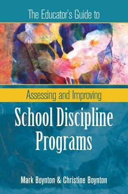 The Educator's Guide to Assessing and Improving School Discipline Programs: ASCD