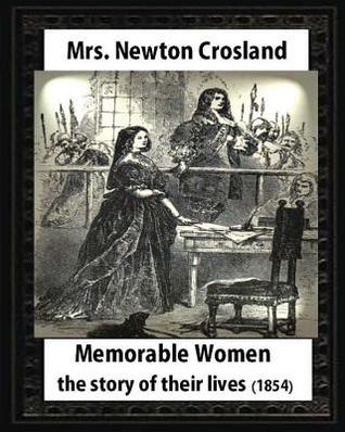 Memorable Women: The Story of Their Lives