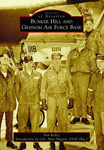 Bunker Hill and Grissom Air Force Base