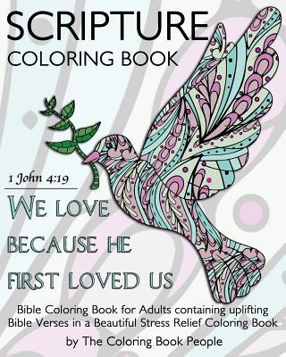 Scripture Coloring Book: Bible Coloring Book for Adults Containing Uplifting Bible Verses in a Beautiful Stress Relief Coloring Book