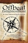 Offbeat Enlightenment by Janice  Anderson