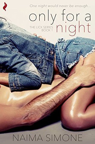 Only For A Night(Lick 1) - Naima Simone