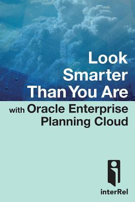 Look Smarter Than You Are with Oracle Enterprise Planning Cloud