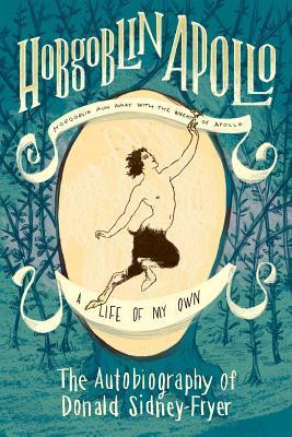 Hobgoblin Apollo: The Autobiography of Donald Sidney-Fryer