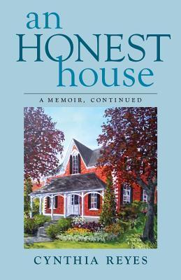 An Honest House by Cynthia Reyes
