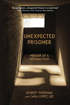 Unexpected Prisoner: Memoir of a Vietnam POW