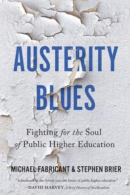Austerity Blues: Fighting for the Soul of Public Higher Education