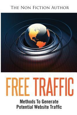 Free Traffic: Methods to Generate Potential Website Traffic