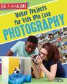 Maker Projects for Kids Who Love Photography