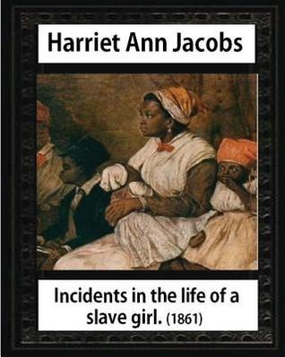 Incidents in the Life of a Slave Girl, by Harriet Ann Jacobs and L. Maria Child: Lydia Maria Child February (11, 1802 - October 20, 1880)