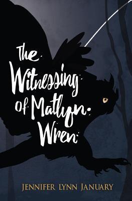 The Witnessing of Matlyn Wren