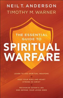 Ebooks The Essential Guide to Spiritual Warfare: Learn to Use Spiritual Weapons; Keep Your Mind and Heart Strong in Christ; Recognize Satan's Lies and Defend Your Loved Ones Download PDF