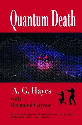 Quantum Death by A G Hayes