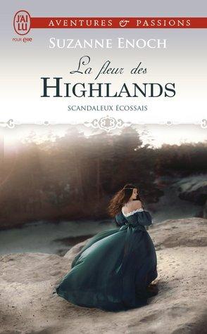 La fleur des Highlands (Scandalous Highlanders, #3)