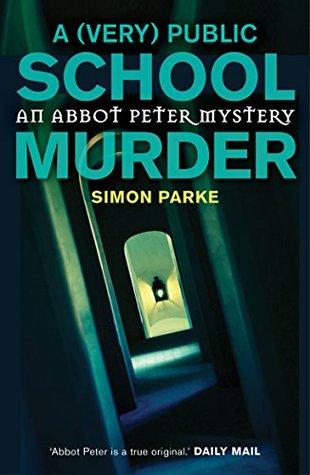 A (Very) Public School Murder (An Abbot Peter Mystery)