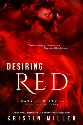 Desiring Red (A Dark and Dirty Tale #1)