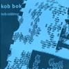 Kob BOK: Selected Texts of Bob Cobbing, 1948-1999