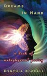 Dreams In Hand: a book of metaphysical poetry