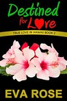 Destined For Love (True Love In Hawaii - Book two 2)