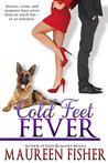 Cold Feet Fever: A Romantic Crime Mystery with Tons of Humor (The Fever Series Book 2)