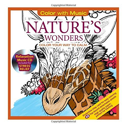 ADULT COLORING BOOK: Nature's Wonders Stress Relieving Designs Includes Bonus Relaxation CD: Color With Music