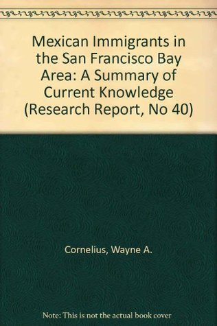 mexican-immigrants-in-the-san-francisco-bay-area-a-summary-of-current-knowledge-research-report-no-40
