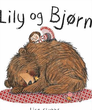 Ebook Lily og Bjørn by Lisa Stubbs DOC!