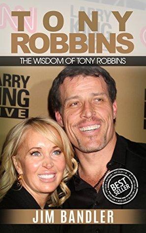 Tony Robbins: The Wisdom Of Tony Robbins