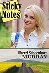 Sticky Notes by Sherri Schoenborn Murray