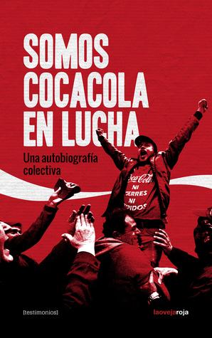 Somos cocacola en Lucha: una autobiografía colectiva