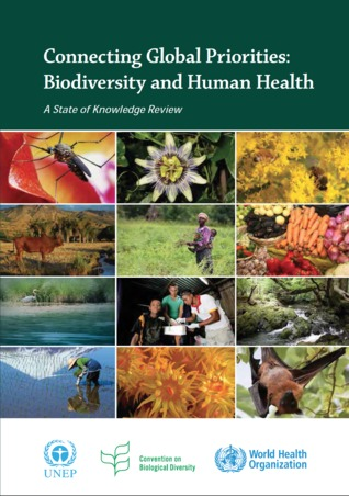 Connecting Global Priorities: Biodiversity and Human Health – A State of Knowledge Review