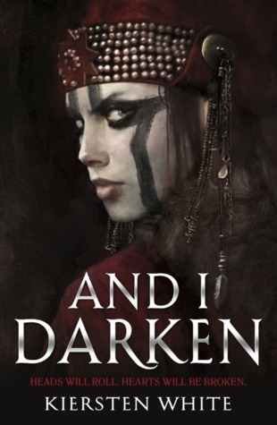 And I Darken (The Conqueror's Saga #1) – Kiersten White