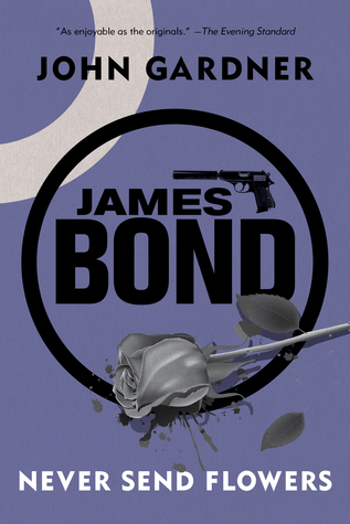 James Bond: Never Send Flowers: A 007 Novel(John Gardners Bond 13)