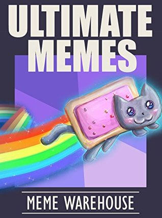 Memes: Ultimate Memes! The Funniest LARGEST Collection of Memes on the Internet